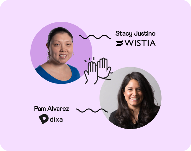 Headshots of Stacy from Wistia & Pam from Dixa